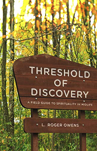 Threshold of Discovery: A Field Guide to Spiritulity in Midlife