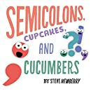 Semicolons, Cupcakes, and Cucumbers