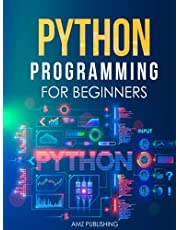 Python Programming for Beginners: The Ultimate Guide for Beginners to Learn Python Programming: Crash Course on Python Programming for Beginners