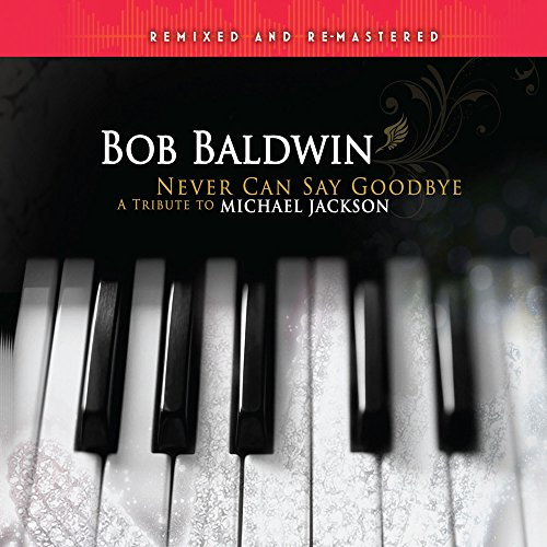(Never Can Say Goodbye: A Tribute To Michael Jackson (Remixed &)