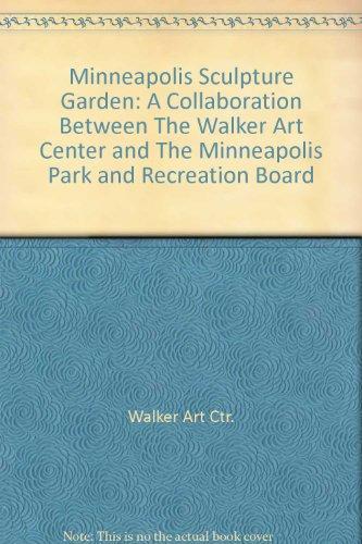 (Minneapolis Sculpture Garden: A Collaboration Between The Walker Art Center and The Minneapolis Park and Recreation Board)