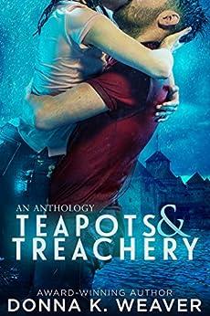 Teapots & Treachery by [Weaver, Donna K.]