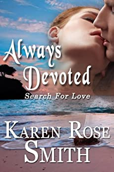 Always Devoted (Search For Love series Book 3) by [Smith, Karen Rose]