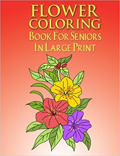 Amazon.com: Flower Coloring Book For Seniors In Large Print ...