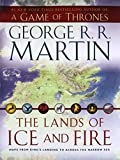 ice and fire - The Lands of Ice and Fire (A Game of Thrones): Maps from King's Landing to Across the Narrow Sea (A Song of Ice and Fire)