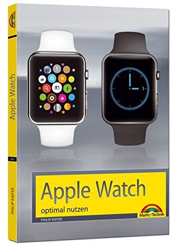 Apple Watch - optimal nutzen und bedienen