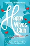 img - for Happy Wives Club: One Woman's Worldwide Search for the Secrets of a Great Marriage by Fawn Weaver (2014-01-14) book / textbook / text book