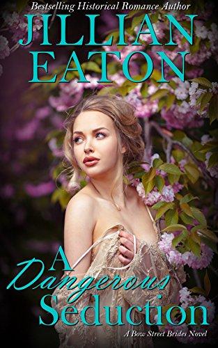a-dangerous-seduction-bow-street-brides-book-1