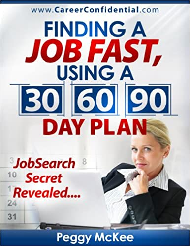 Téléchargements gratuits de livres GoogleFinding a Job Fast Using a 30 / 60 / 90 Day Plan by Peggy McKee (French Edition) PDF