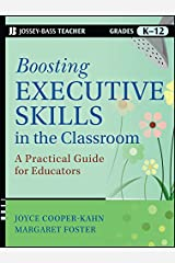 Boosting Executive Skills in the Classroom: A Practical Guide for Educators Kindle Edition