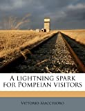 img - for A lightning spark for Pompeian visitors (Italian Edition) book / textbook / text book