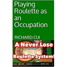 Playing Roulette as an Occupation