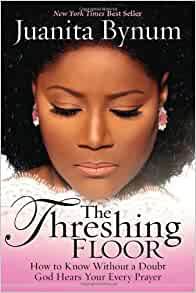 The Threshing Floor Juanita Bynum 9781599792309 Amazon