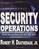 Security Operations, Robert H. Deatherage, 1880336987