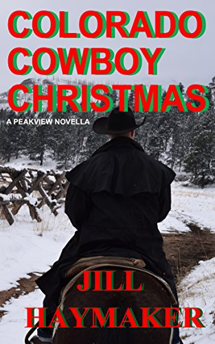 Colorado Cowboy Christmas (Peakview Series Book 5) by [Haymaker, Jill]