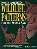 img - for North American Wildlife Patterns for the Scroll Saw: 61 Captivating Designs for Moose, Bear, Eagles, Deer and More book / textbook / text book