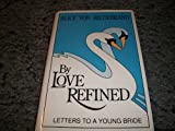 By Love Refined, Alice Von Hildebrand, 0918477069