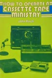 How to Operate a Cassette Tape Ministry, John Hack, 0805434291