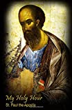 #9: My Holy Hour - St. Paul the Apostle: A Devotional Prayer Journal (An Apostle Devotional Prayer Journal)