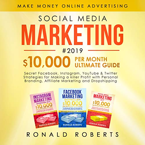Social Media Marketing #2019: 3 in 1 - Secret Facebook, Instagram, YouTube & Twitter Strategies for Making a killer Profit with Personal Branding, Affiliate Marketing and Dropshipping (Best Non Profit Organizations Websites)