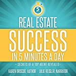 Real Estate Success in 5 Minutes a Day: Secrets of a Top Agent Revealed | Karen Briscoe