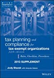 Tax Planning and Compliance for Tax-Exempt Organizations, Fifth Edition 2013 Supplement