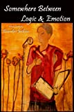 Somewhere Between Logic and Emotion, Brandon Jackson, 0615923240