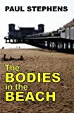 The Bodies in the Beach, Paul Stephens, 149429124X