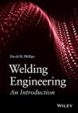 Welding Engineering - An Introduction