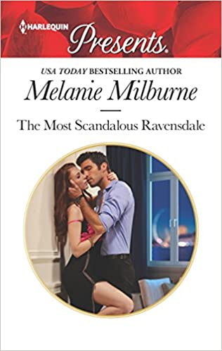 The Most Scandalous Ravensdale by Melanie Milburne
