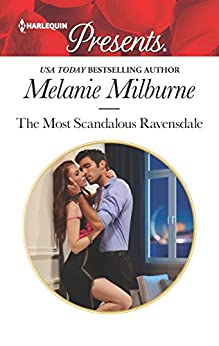The Most Scandalous Ravensdale (The Ravensdale Scandals) by [Milburne, Melanie]