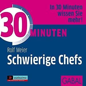 30 Minuten Schwierige Chefs Hörbuch