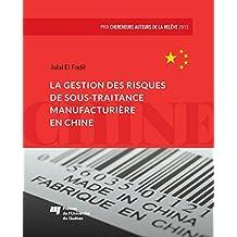 La gestion des risques de sous-traitance manufacturière en Chine