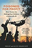 Poisoned for Profit: How Toxins Are Making Our Children Chronically Ill by Philip Shabecoff (2010-04-30)