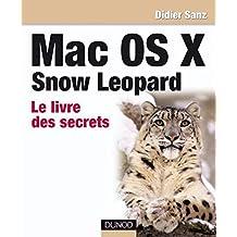 Mac OS X Snow Leopard : Le livre des secrets (Hors Collection) (French Edition)