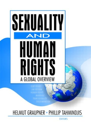 Sexuality and Human Rights: A Global Overview (Monograph Published Simultaneously as the Journal of Homosex)