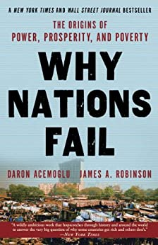 Why Nations Fail: The Origins of Power, Prosperity, and Poverty by [Acemoglu, Daron, Robinson, James]