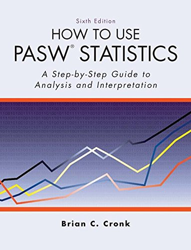 How to Use Pasw Statistics: A Step-By-Step Guide to Analysis and Interpretation