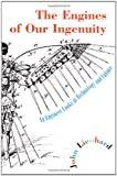 The Engines of Our Ingenuity, John H. Lienhard, 0195135830