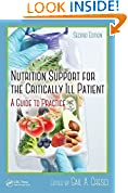 #6: Nutrition Support for the Critically Ill Patient: A Guide to Practice, Second Edition