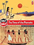 The Time of the Pharaohs (Half & Half Books: Level 2 (Paperback))