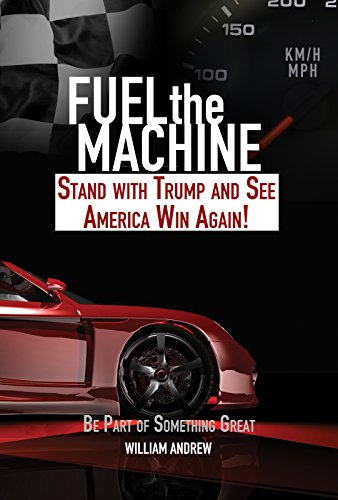 Fuel the Machine: Stand with Trump and See America Win Again: Be Part of Something Great - Fuel Stands