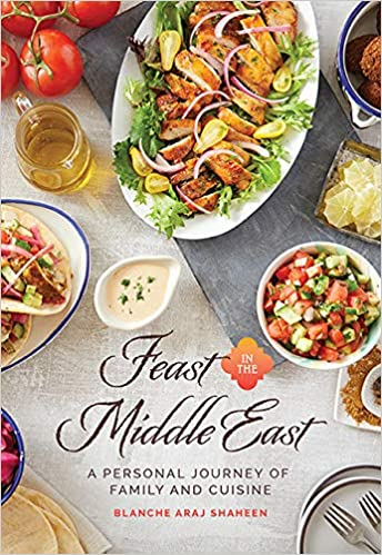 Feast In The Middle East A Personal Journey Of Family And Cuisine