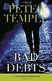 Bad Debts: A Jack Irish Thriller