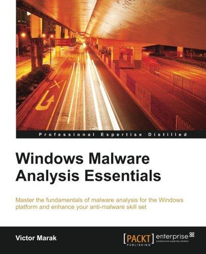 Windows Malware Analysis Essentials: Master the fundamentals of malware analysis for the Windows platform and enhance yo
