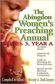 The Abingdon Women's Preaching Annual Series: Series 3, Year A
