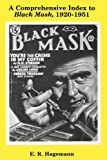 A Comprehensive Index to Black Mask, 1920-1951, E. R. Hagemann, 0879722029