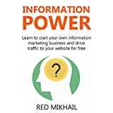 INFORMATION POWER 2016 (2 in 1 bundle): Learn to start your own information marketing business and drive traffic to your website for free