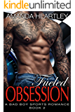 Fueled Obsession 2: A Bad Boy Sports Romance