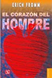 El Corazón del Hombre, Erich Fromm, 9681603346